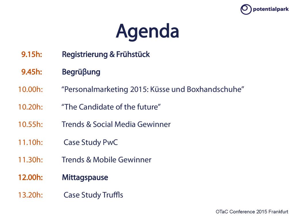 OTaC Conference 2015 Frankfurt Agenda 9.15h: Re...