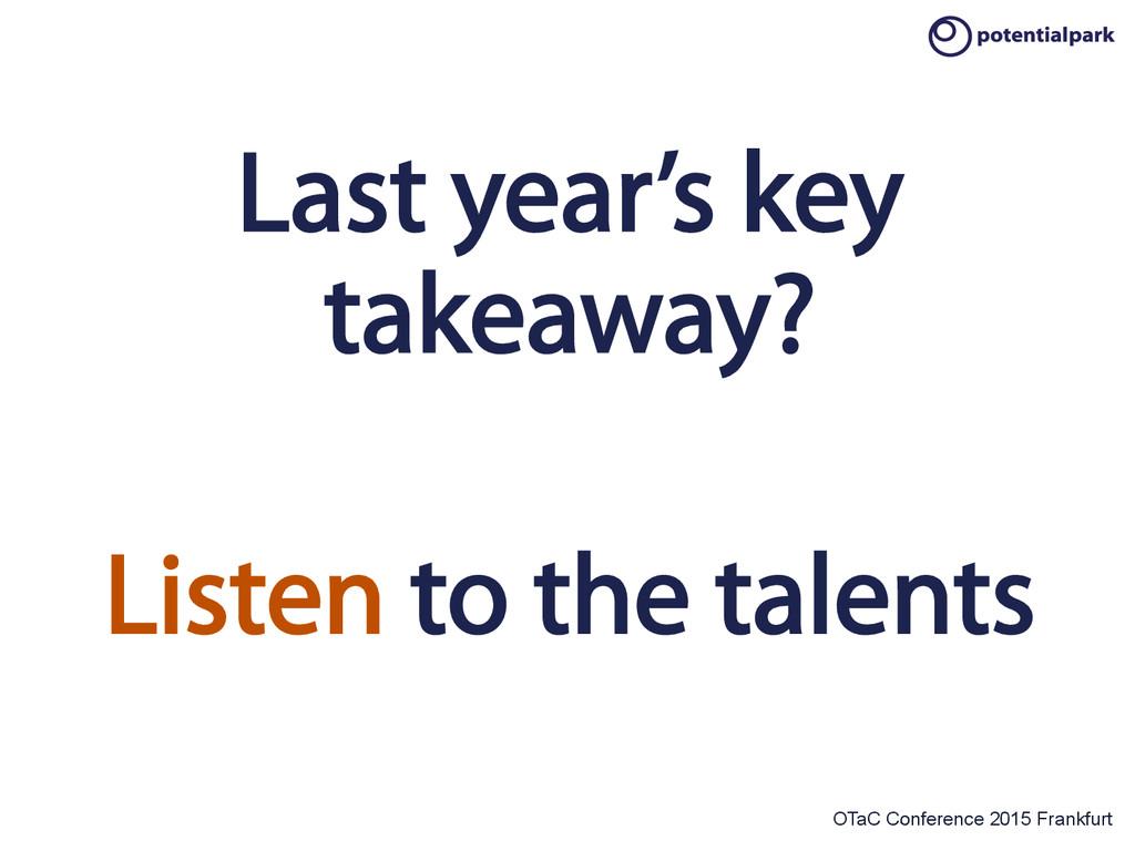 OTaC Conference 2015 Frankfurt Last year's key ...