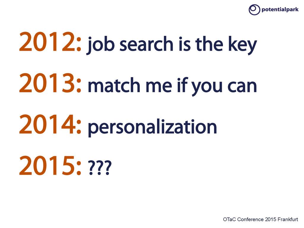 OTaC Conference 2015 Frankfurt 2012: job search...