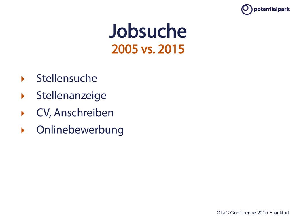 OTaC Conference 2015 Frankfurt Jobsuche 2005 vs...