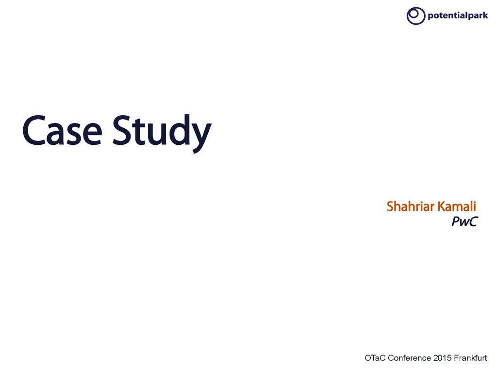 OTaC Conference 2015 Frankfurt Case Study Shahr...