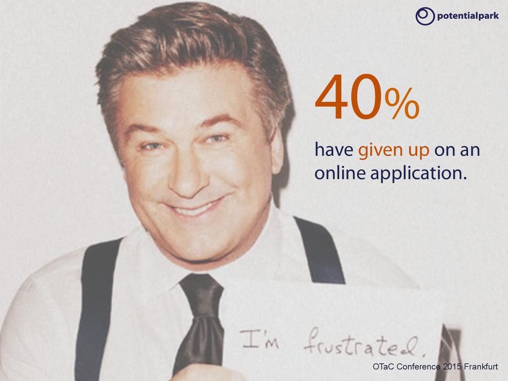 OTaC Conference 2015 Frankfurt 40% have given u...