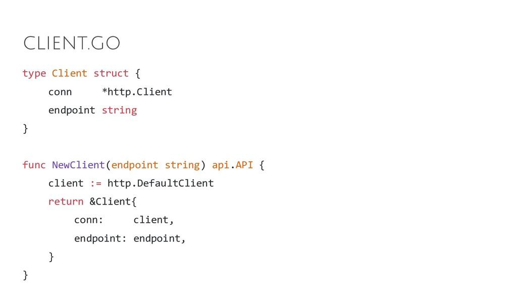 type Client struct { conn *http.Client endpoint...