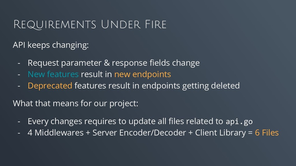 Requirements Under Fire API keeps changing: - R...