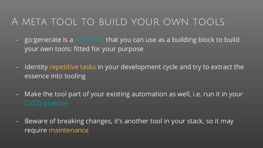 A meta tool to build your own tools - go:genera...