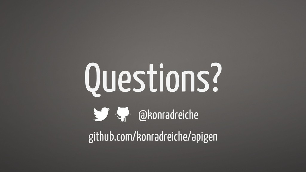 Questions? @konradreiche github.com/konradreich...