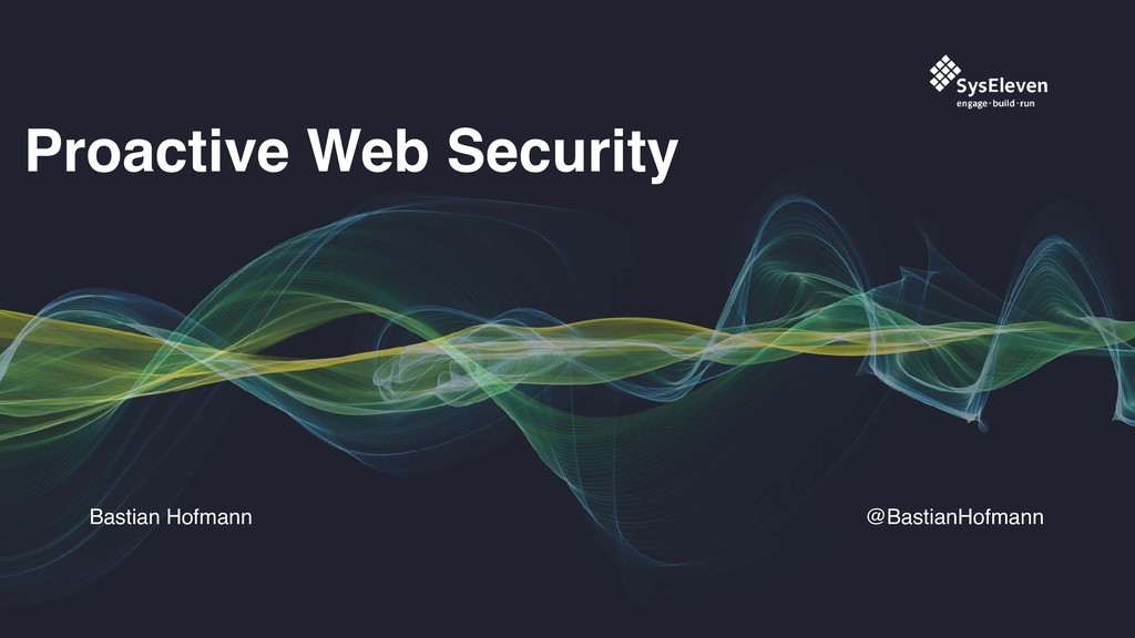 @BastianHofmann Proactive Web Security Bastian ...