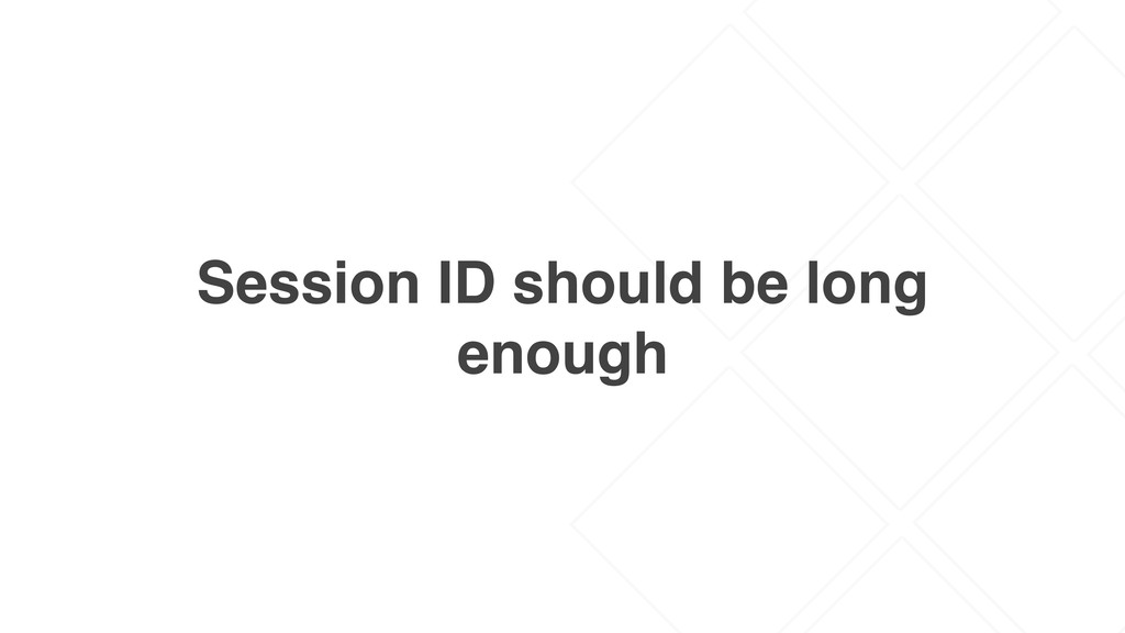 Session ID should be long enough