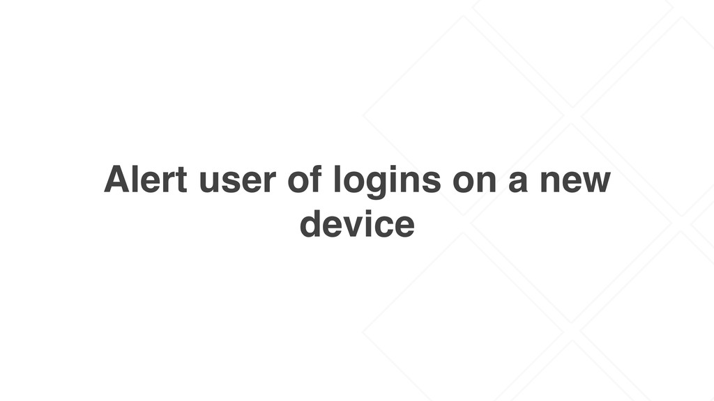 Alert user of logins on a new device