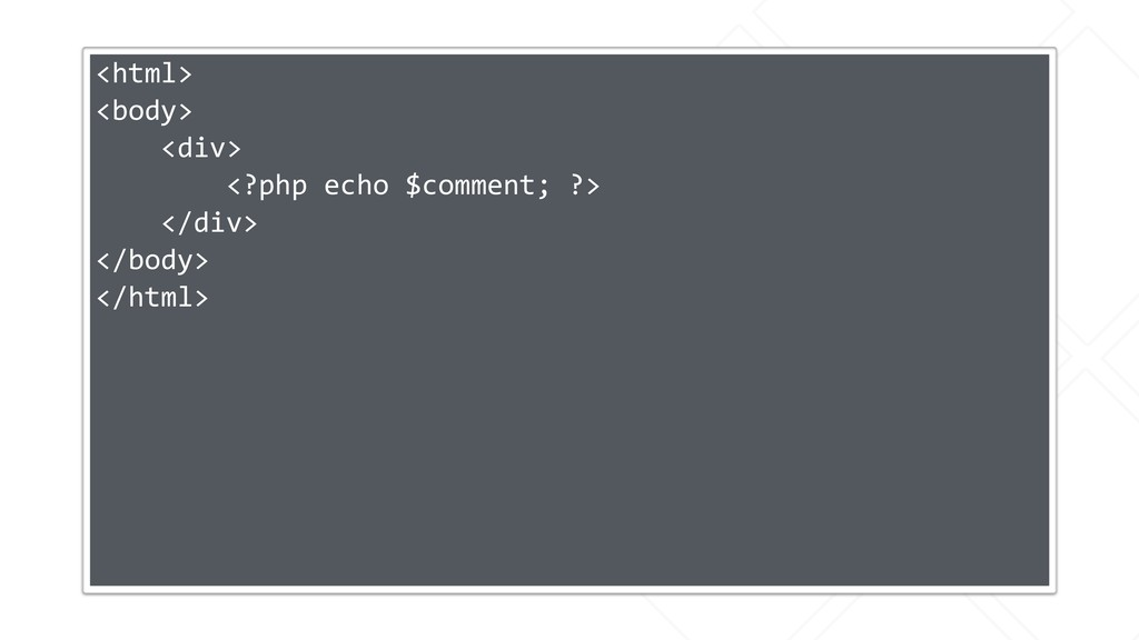 <html> <body> <div> <?php echo $comment; ?> </d...