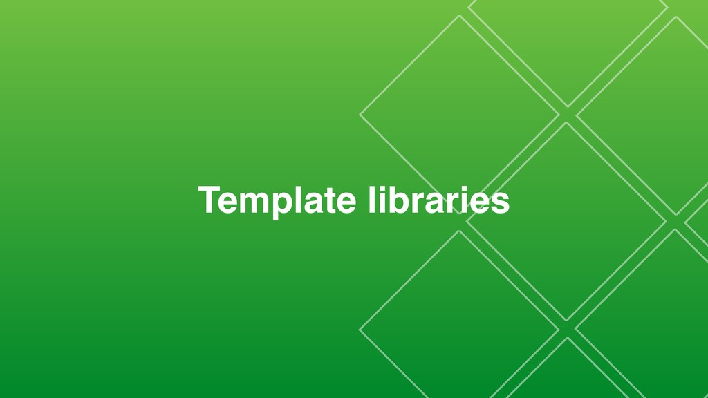 Template libraries