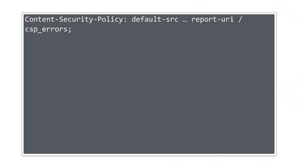 Content-Security-Policy: default-src … report-u...