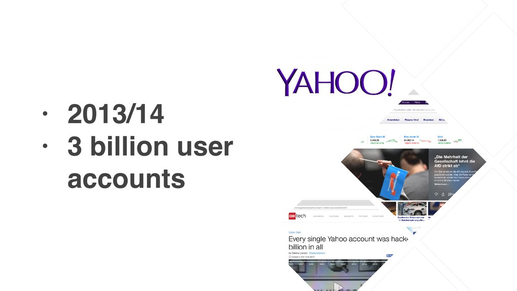 • 2013/14 • 3 billion user accounts