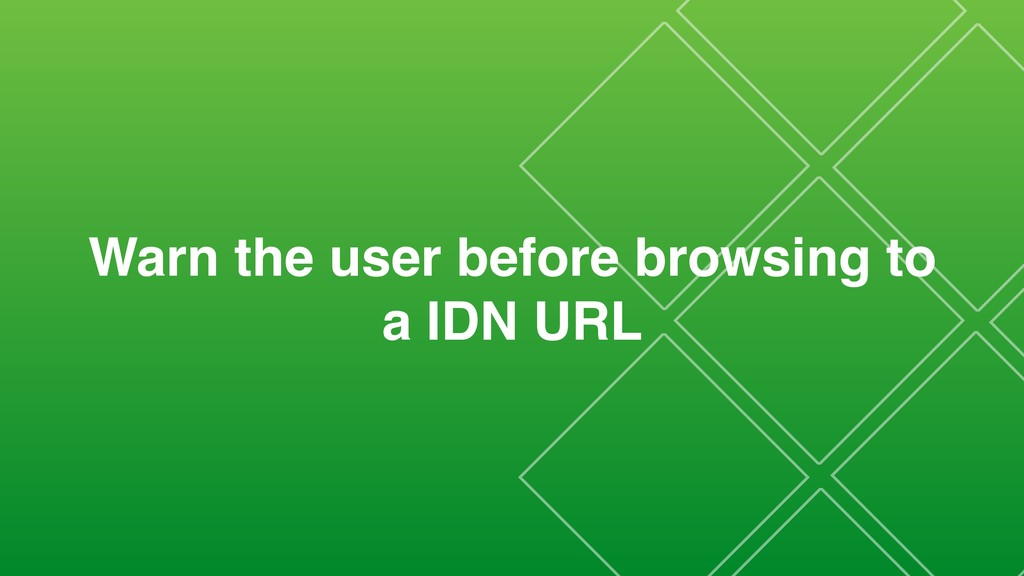 Warn the user before browsing to a IDN URL