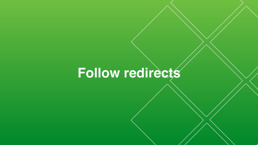 Follow redirects