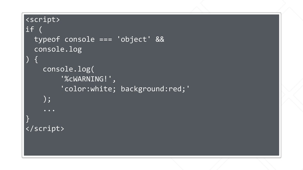 <script> if ( typeof console === 'object' && co...