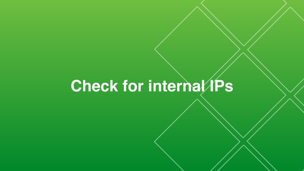 Check for internal IPs
