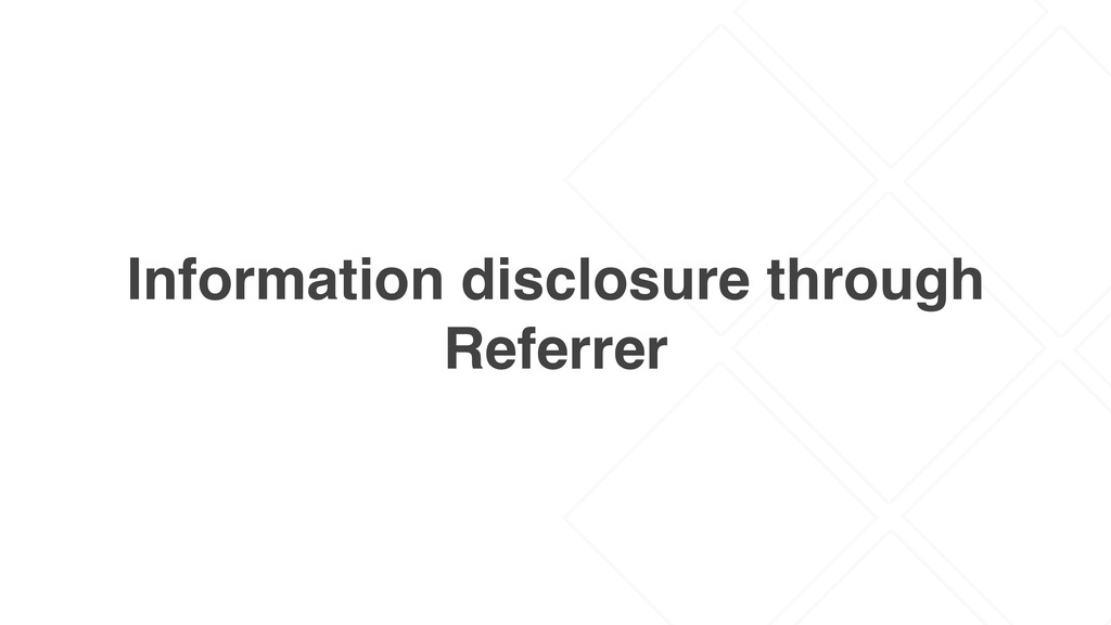 Information disclosure through Referrer