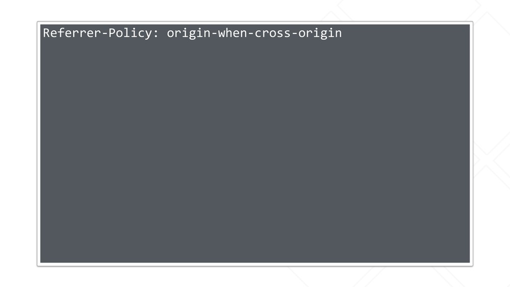 Referrer-Policy: origin-when-cross-origin