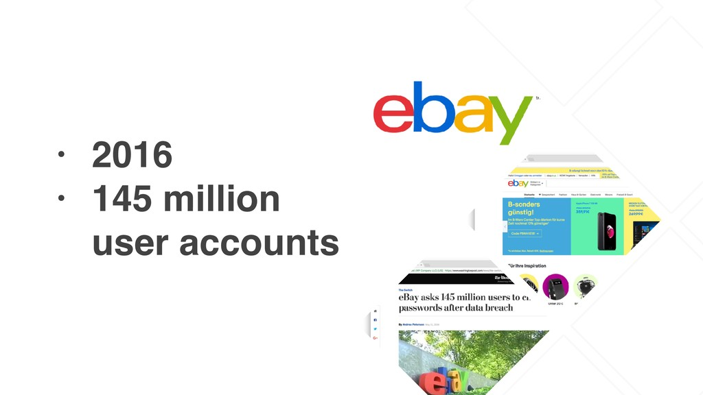 • 2016 • 145 million user accounts