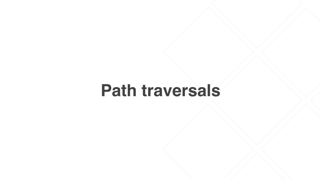 Path traversals