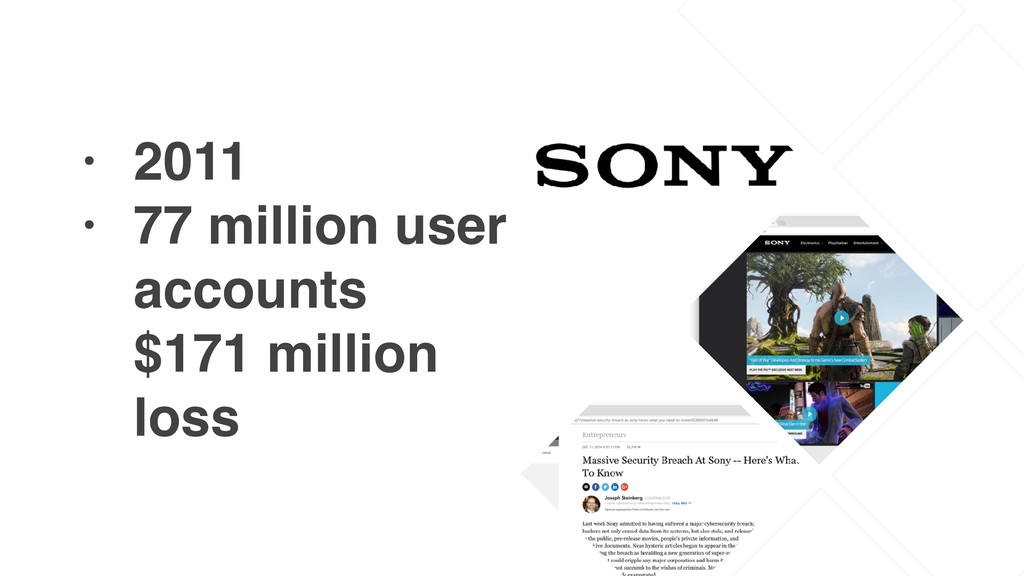 • 2011 • 77 million user accounts
