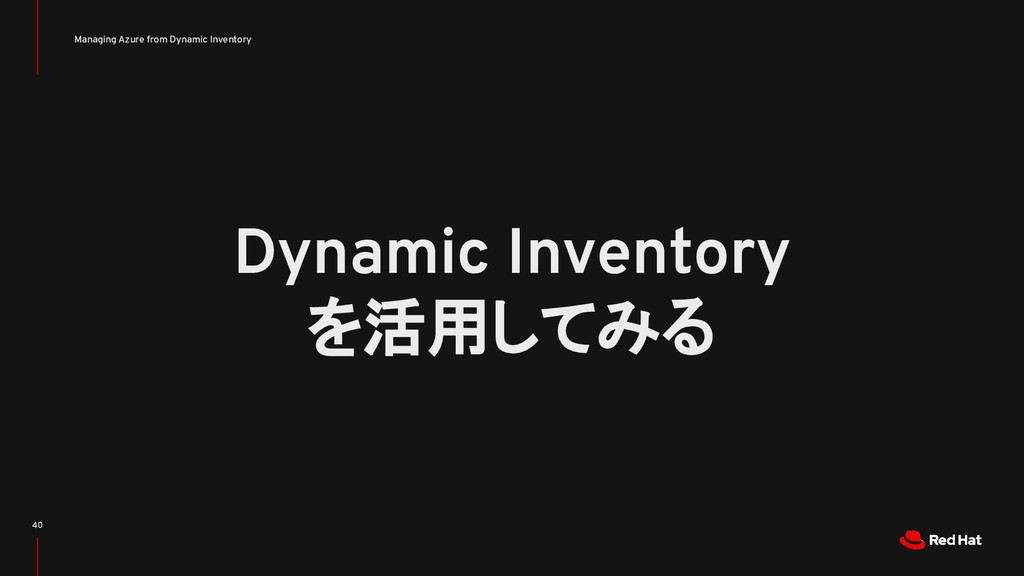 Managing Azure from Dynamic Inventory 40 Dynami...