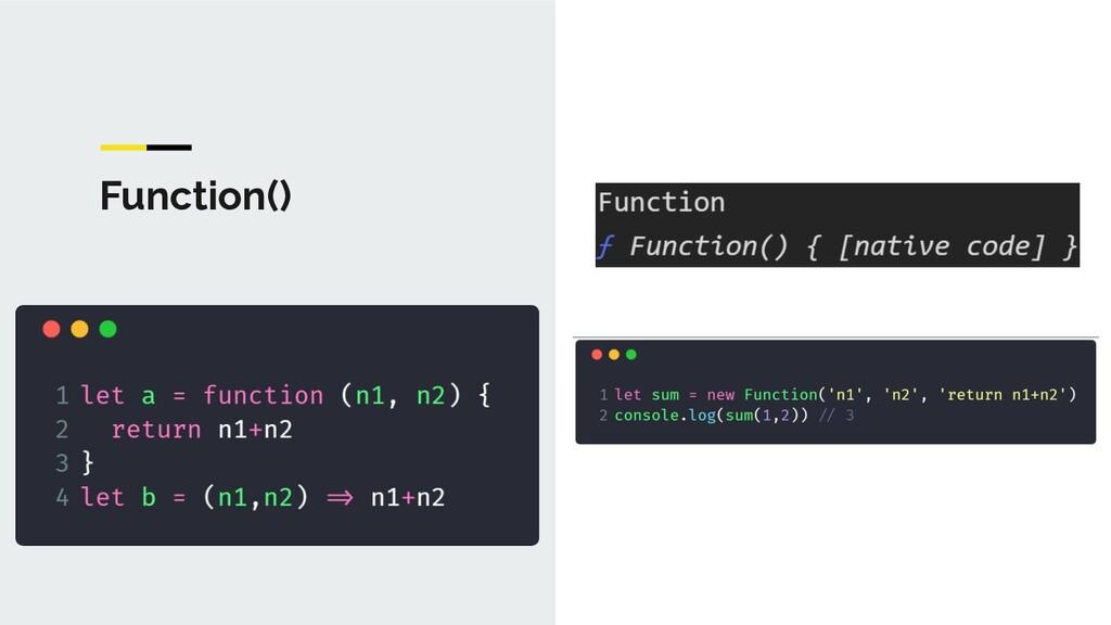 Function()