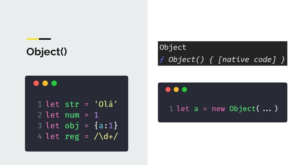 Object()