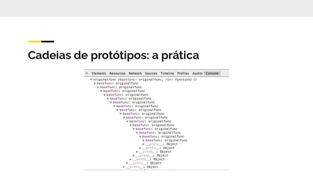 Cadeias de protótipos: a prática