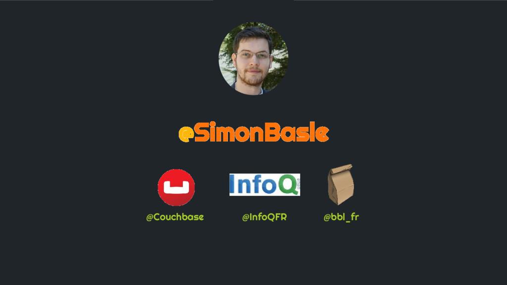 @SimonBasle @Couchbase @InfoQFR @bbl_fr