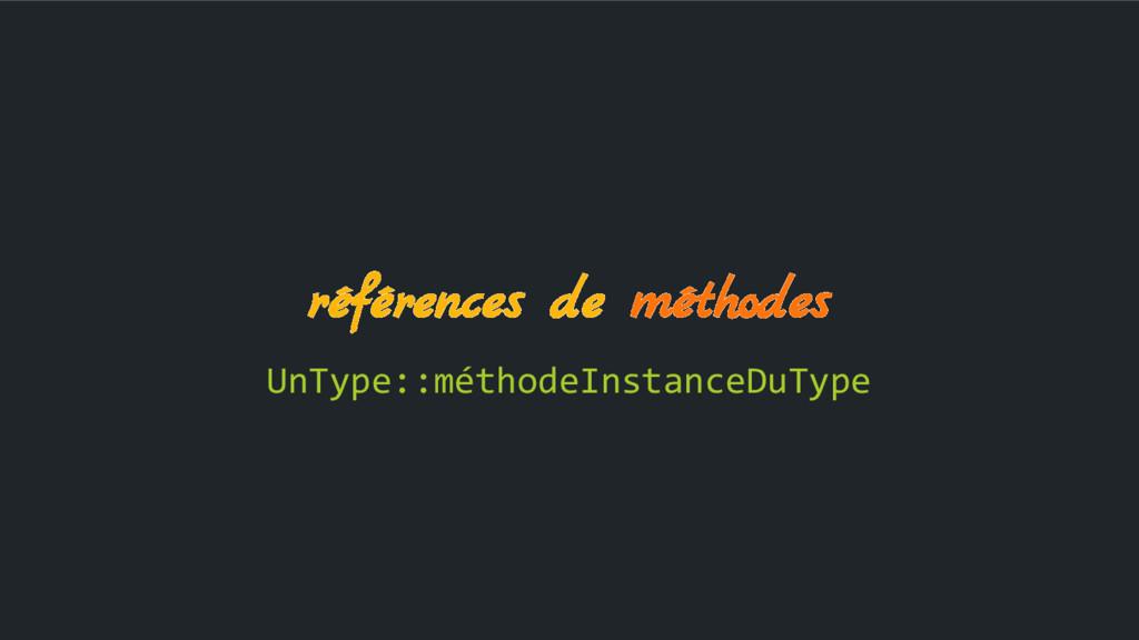 références de méthodes UnType::méthodeInstanceD...