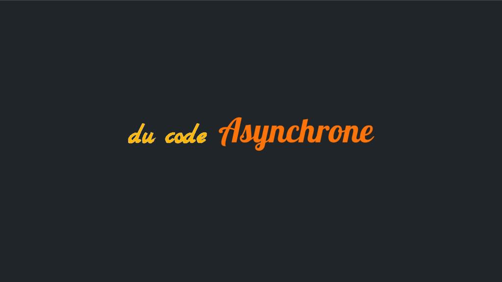 du code Asynchrone