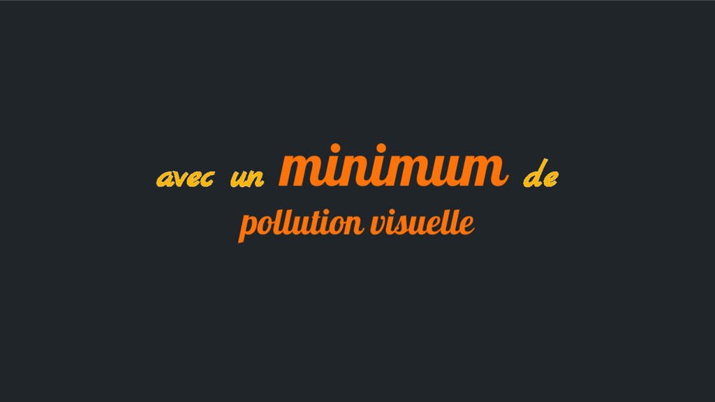 avec un minimum de pollution visuelle