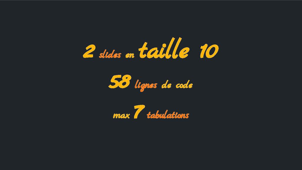2 slides en taille 10 58 lignes de code max 7 t...