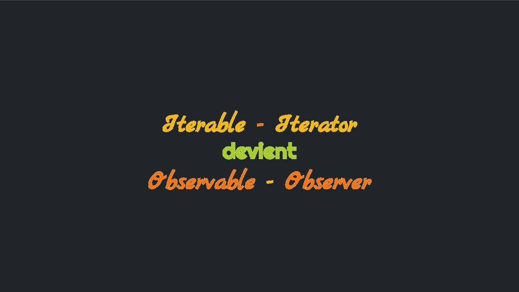 Iterable - Iterator devient Observable - Observ...