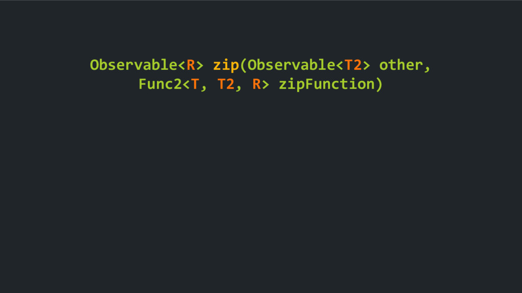 Observable<R> zip(Observable<T2> other, Func2<T...