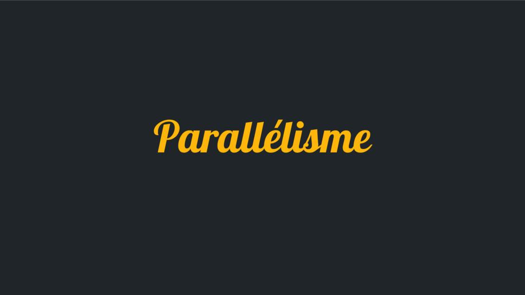 Parallélisme