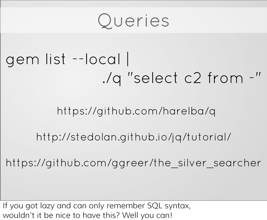 Queries http://stedolan.github.io/jq/tutorial/ ...