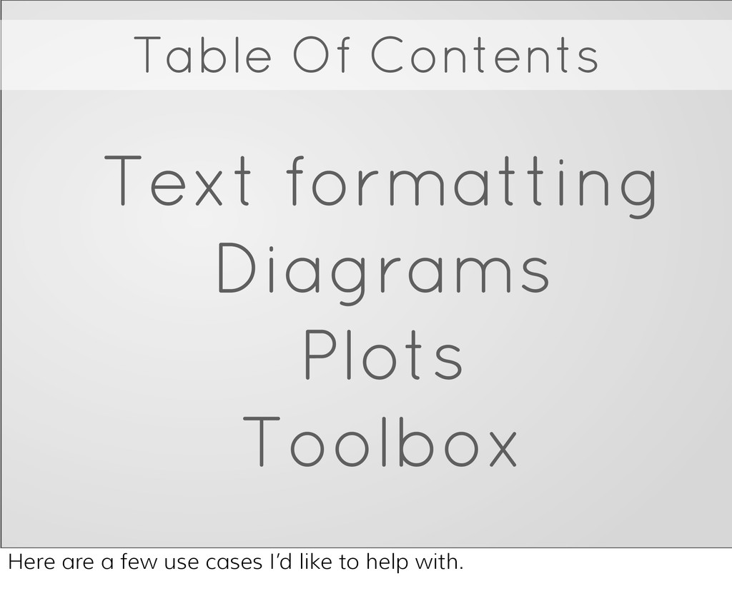 Table Of Contents Text formatting Diagrams Plot...