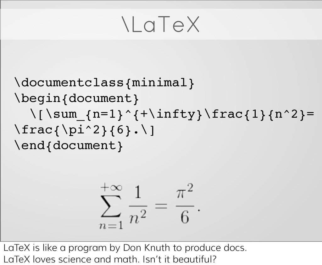 \LaTeX \documentclass{minimal} \begin{document}...