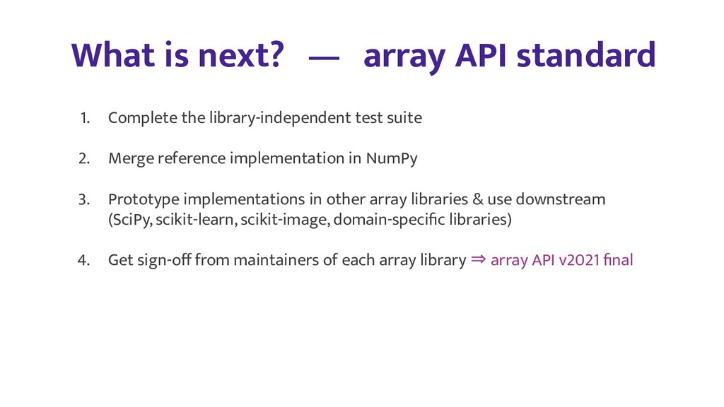 What is next? — array API standard 1. Complete ...