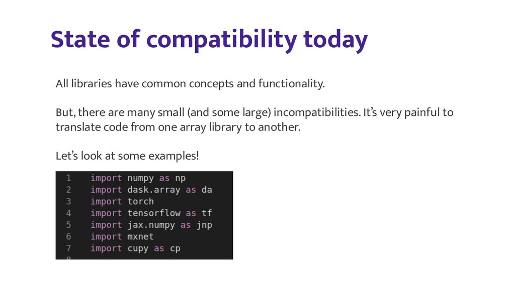 State of compatibility today All libraries have...