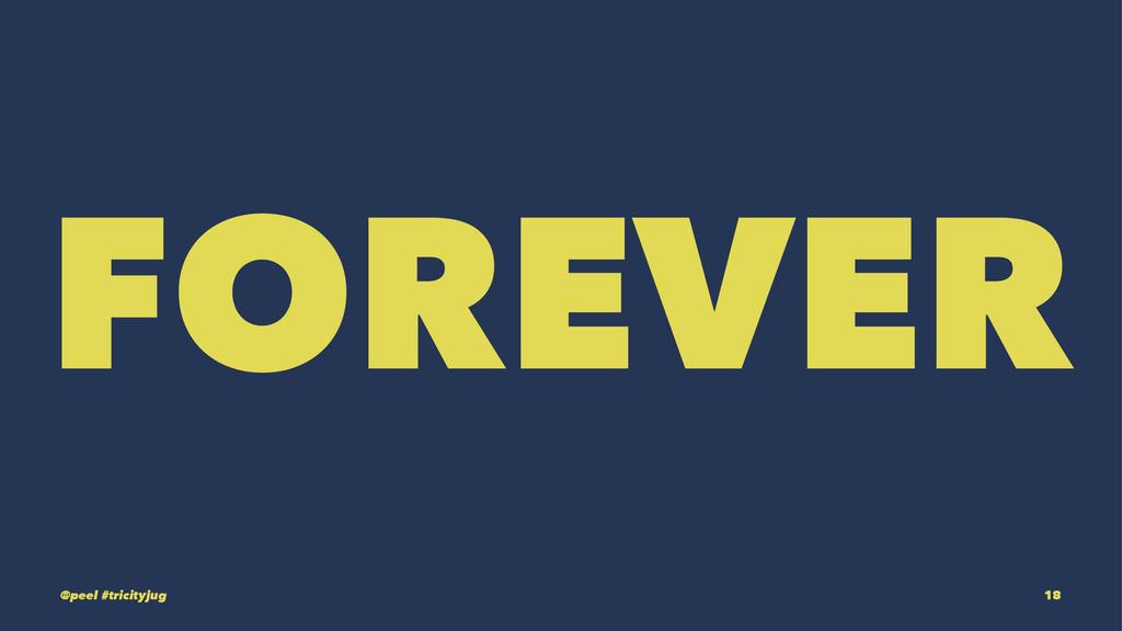 FOREVER @peel #tricityjug 18