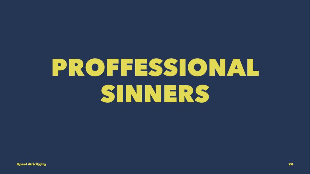 PROFFESSIONAL SINNERS @peel #tricityjug 24