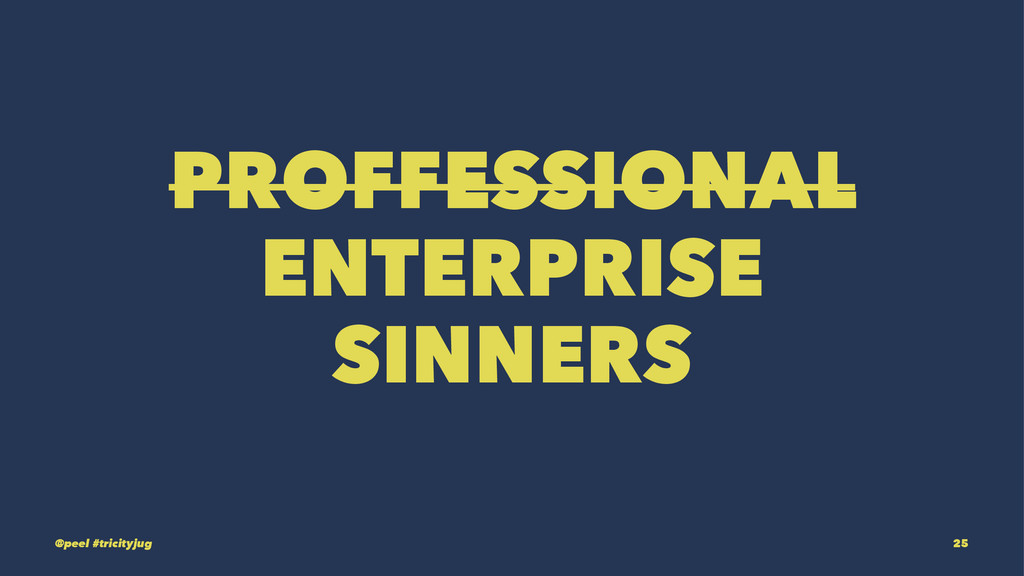 PROFFESSIONAL ENTERPRISE SINNERS @peel #tricity...