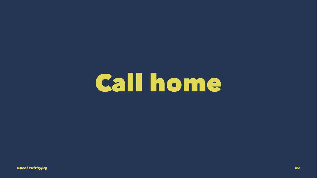 Call home @peel #tricityjug 50