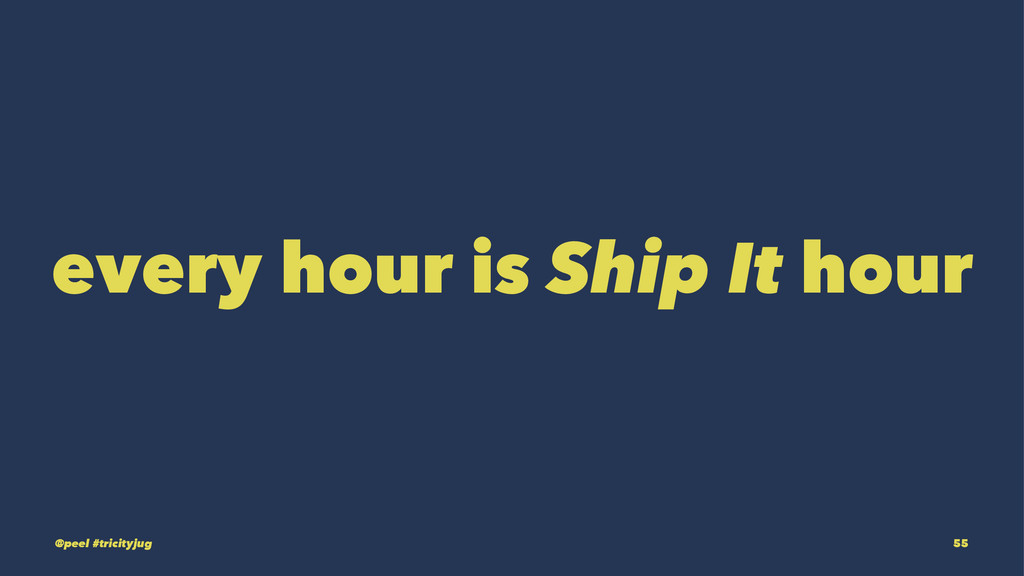 every hour is Ship It hour @peel #tricityjug 55