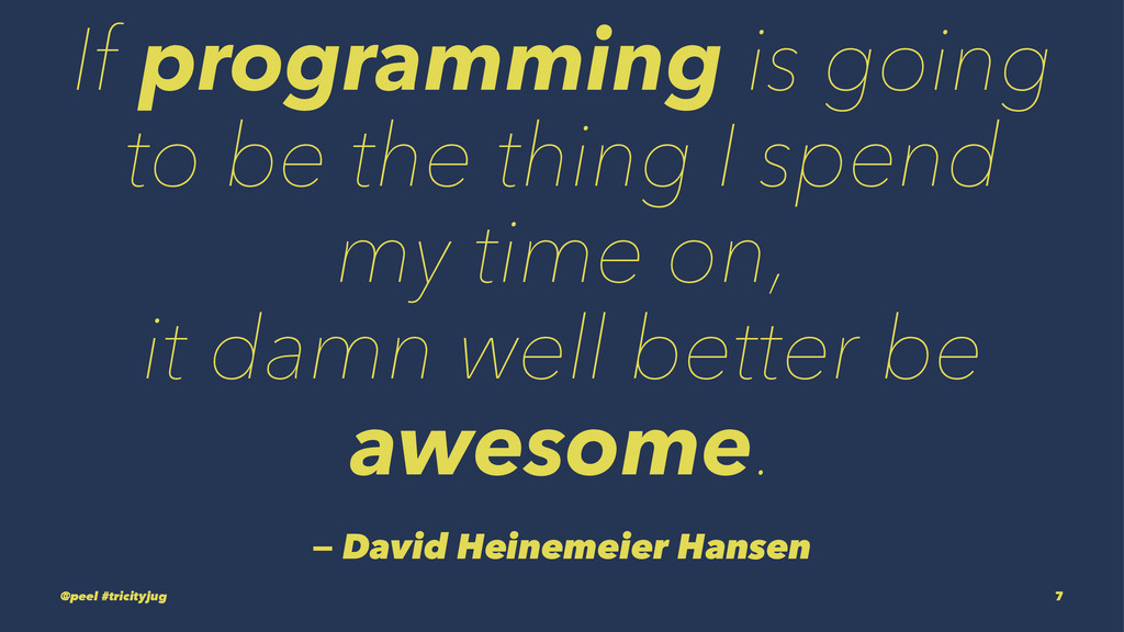 If programming is going to be the thing I spend...