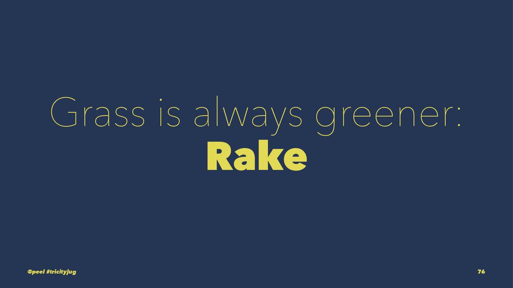Grass is always greener: Rake @peel #tricityjug...